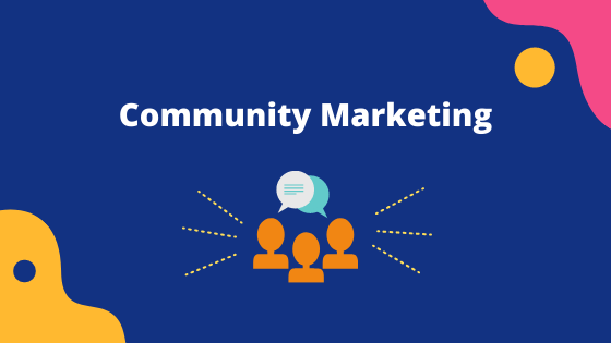 Everything You Need to Know About Community Based Marketing (Including Tactics and Examples)