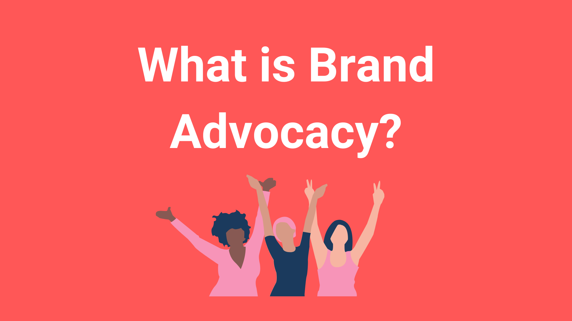 What is Brand Advocacy?